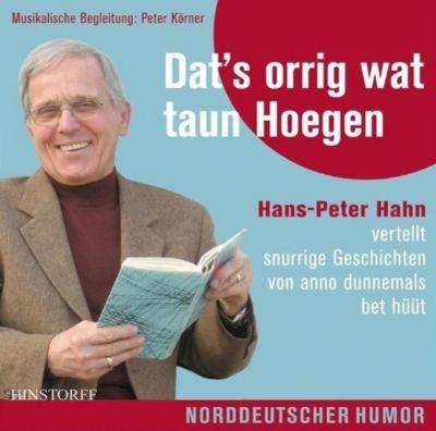 Dat's orrig wat taun Hoegen, 1 Audio-CD, Hans-Peter Hahn