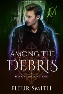 Daughter of Fire and Son of Rain Series: Among the Debris (Daughter of Fire and Son of Rain Series, #7), Fleur Smith