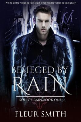 Daughter of Fire and Son of Rain Series: Besieged by Rain (Daughter of Fire and Son of Rain Series, #6), Fleur Smith