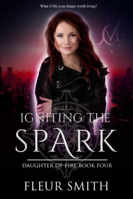 Daughter of Fire and Son of Rain Series: Igniting the Spark (Daughter of Fire and Son of Rain Series, #5), Fleur Smith
