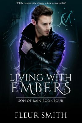Daughter of Fire and Son of Rain Series: Living with Embers (Daughter of Fire and Son of Rain Series, #9), Fleur Smith