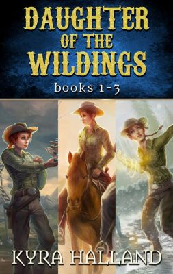 Daughter of the Wildings Books 1-3, Kyra Halland