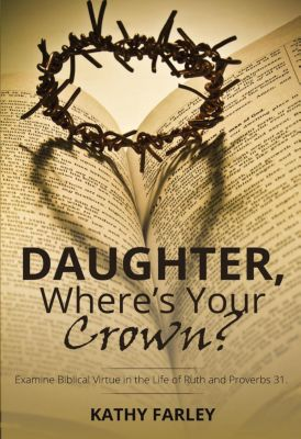 Daughter, Where's Your Crown?, Kathy Farley