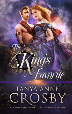 Daughters of Avalon: The King's Favorite (Daughters of Avalon, #1), Tanya Anne Crosby