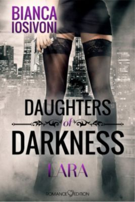 Daughters of Darkness: Daughters of Darkness: Lara, Bianca Iosivoni