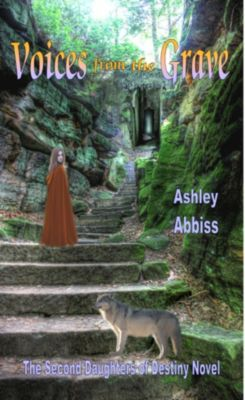 Daughters of Destiny: Voices from the Grave, Ashley Abbiss