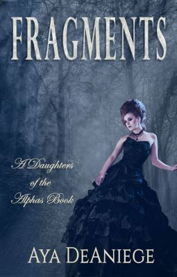 Daughters of the Alphas: Fragments, Aya DeAniege
