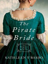 Daughters of the Mayflower: The Pirate Bride, Kathleen Y'Barbo