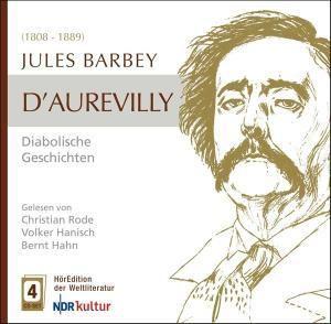 D'Aurevilly: Diabolische Geschichten, Jules Barbey D'Aurevilly