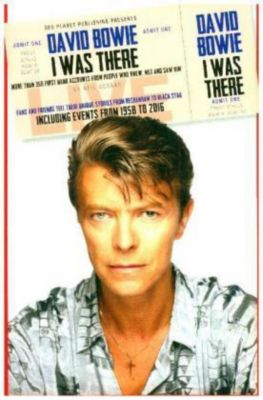 David Bowie - I Was There, Neil Cossar