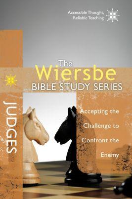 David C. Cook: The Wiersbe Bible Study Series: Judges, Warren W. Wiersbe