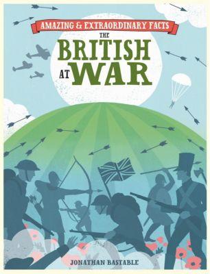 David & Charles: Amazing & Extraordinary Facts - British at War, David & Charles Editors