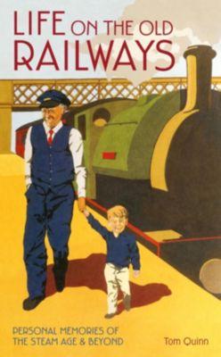 David & Charles: Life on the Old Railways, Tom Quinn