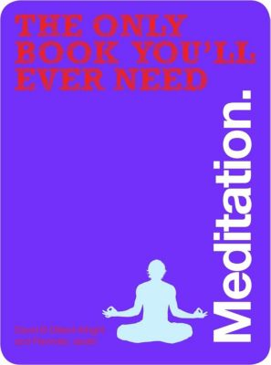 David & Charles: The Only Book You'll Ever Need - Meditation, David B. Dillard-Wright PhD, Ravinder Jerath