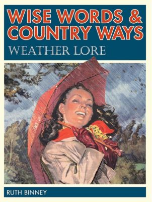 David & Charles: Wise Words and Country Ways Weather Lore, Ruth Binney