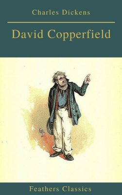 David Copperfield (Feathers Classics), Charles Dickens, Feathers Classics