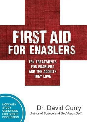 David Curry: First Aid For Enablers, David G Curry