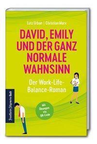 David, Emily und der ganz normale Wahnsinn: Ein Work-Life-Balance-Roman, Lutz Urban, Christian Marx
