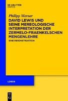 David Lewis und seine mereologische Interpretation der Zermelo-Fraenkelschen Mengenlehre, Philipp Werner