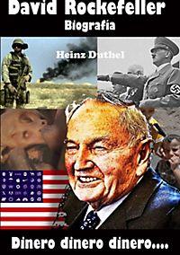 David Rockefeller Biografía Dinero dinero dinero....