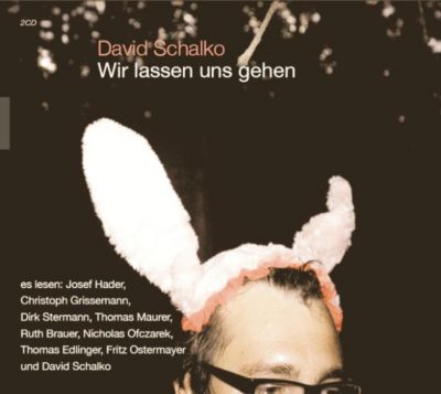 David Schalko - Wir Lassen Uns Gehen