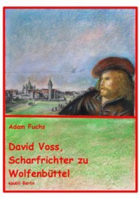 David Voss - Scharfrichter zu Wolfenbüttel - Adam Fuchs  