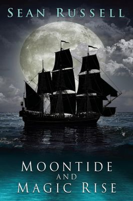 DAW: Moontide and Magic Rise, Sean Russell