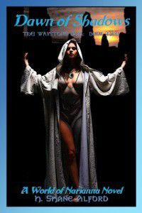 Dawn of Shadows: The Waystone Saga: Book Two, H. Shane Alford