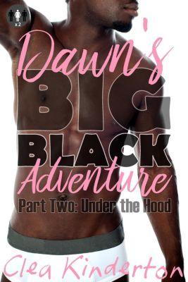 Dawn's Big Black Adventure: Dawn's Big Black Adventure: Under the Hood, Clea Kinderton