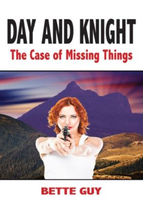 Day and Knight - The Case Of Missing Things, Bette Guy