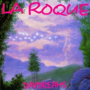 Daydreams, La Roque