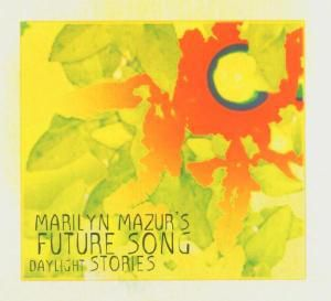 Daylight Stories, Marilyn & Future Song Mazur