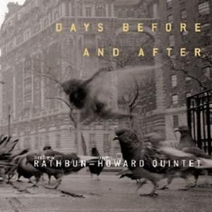 Days Before And After, Rathbun-Howard Quintet