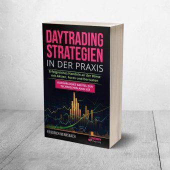 Daytrading Strategien in der Praxis - Friedrich Mennsbach |