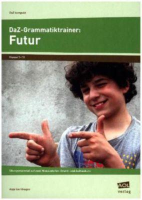 DaZ-Grammatiktrainer: Futur, Anja Isernhagen