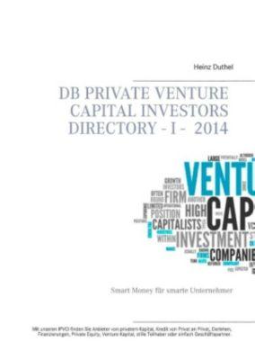 DB Private Venture Capital Investors Directory I - 2014, Heinz Duthel