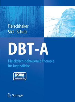 DBT-A- Manual, m. CD, Christian Fleischhaker, Barbara Sixt, Eberhard Schulz