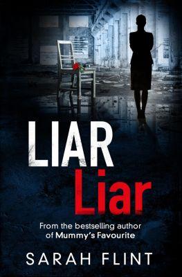 DC Charlotte Stafford Series: Liar Liar, Sarah Flint