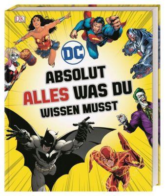 DC Comics Absolut alles was du wissen musst, Liz Marsham, Melanie Scott, Stephen Wiacek, Landry Q. Walker