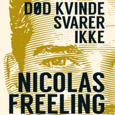 Død kvinde svarer ikke (uforkortet), Nicolas Freeling