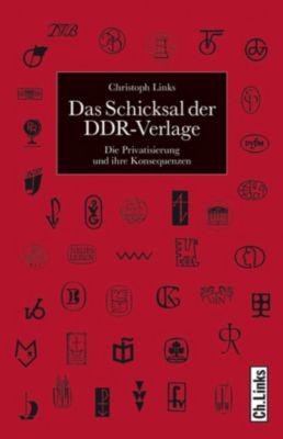 DDR-Geschichte: Das Schicksal der DDR-Verlage, Christoph Links