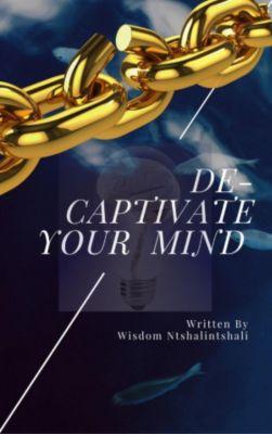 De-Captivate Your Mind, Wisdom