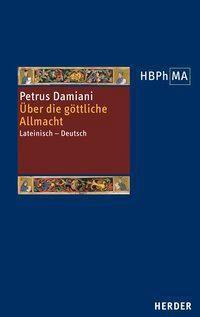 De divina omnipotentia. Über die göttliche Allmacht - Petrus Damiani |
