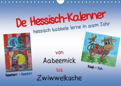 De Hessisch-Kalenner - hessisch babbele lerne in aam Johr (Wandkalender 2019 DIN A4 quer), Ilona Stark-Hahn