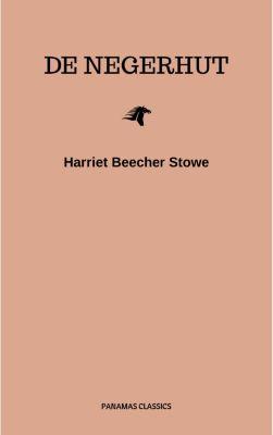 De hut van Oom Tom, Harriet Beecher Stowe