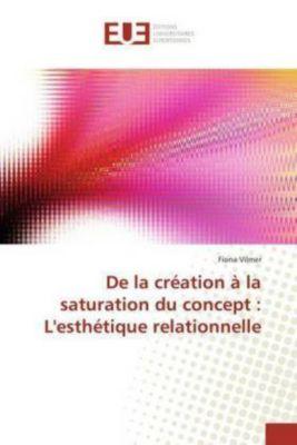 De la création à la saturation du concept : L'esthétique relationnelle, Fiona Vilmer