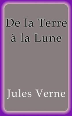 De la Terre a la Lune, Jules Verne
