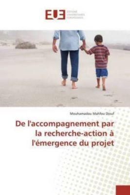 De l'accompagnement par la recherche-action à l'émergence du projet, Mouhamadou Mahfou Diouf