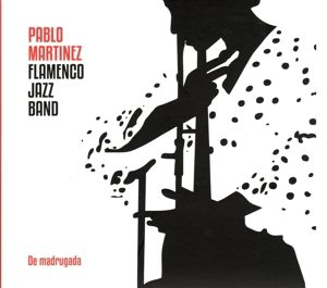 De madrugada, Pablo Flamenco Jazz Band Martínez