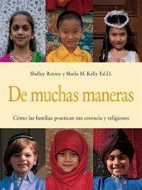 De muchas maneras (Many Ways), Shelley Rotner, Sheila M. Kelly